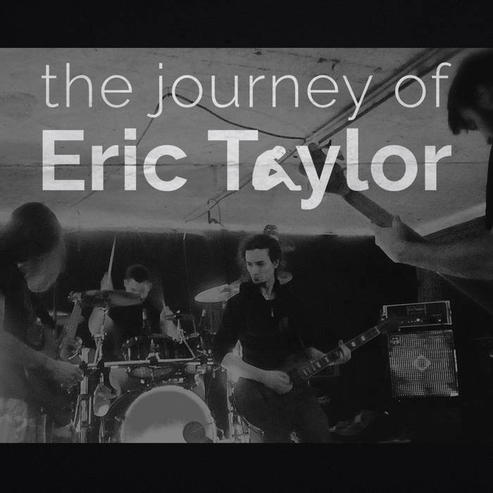 the journey of Eric Taylor Postrock Band